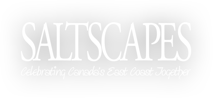 Saltscapes: Celebrating Canada's East Coast Together